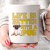 Caneca Life is Better With a Pug