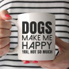 Caneca Dogs Make Me Happy